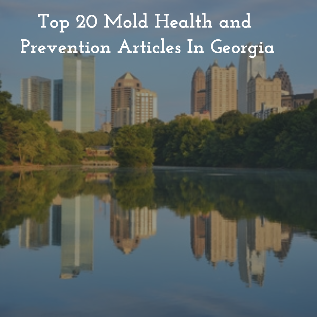 Top 20 Most Shared Mold Health and Prevention Articles In Georgia